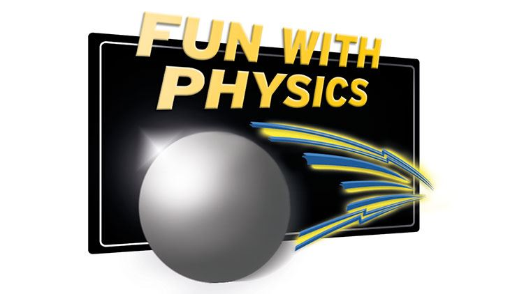 Fun with physics